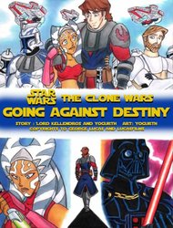 [YogurthFrost] Going Against Destiny (Star Wars-The Clone Wars)