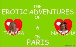 IOIO-The Erotic Adventures Of Tamara&Natasha In Paris part 04