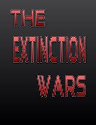 [DREADEDVISION] The Extinction Wars part 1